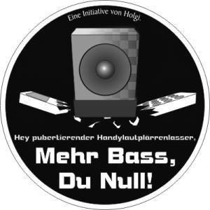 Mehr Bass, Du Null!